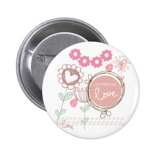 Unconditional Love Pinback Buttons