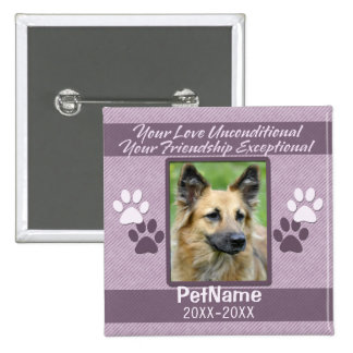 Unconditional Love Pet Sympathy Custom Button