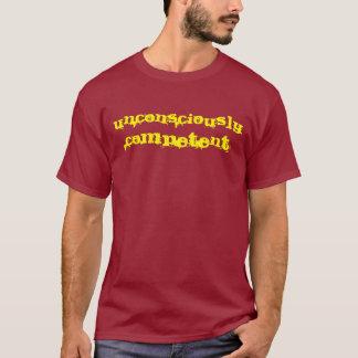 Unconscious Competence T-Shirt