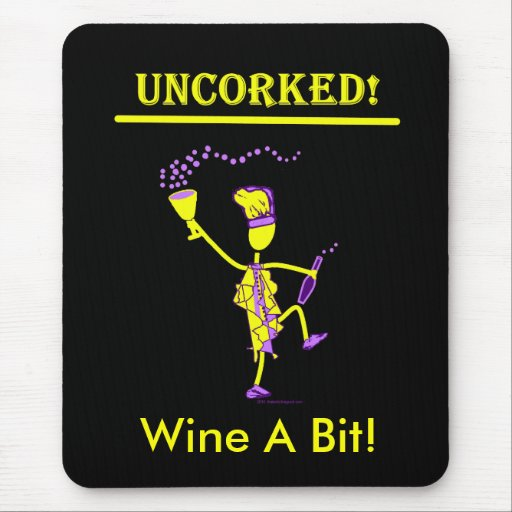 Uncorked! Gifts & Tees Mouse Pad