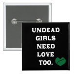 Undead Girls Need Love Too Buttons
