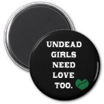 Undead Girls Need Love Too Magnet