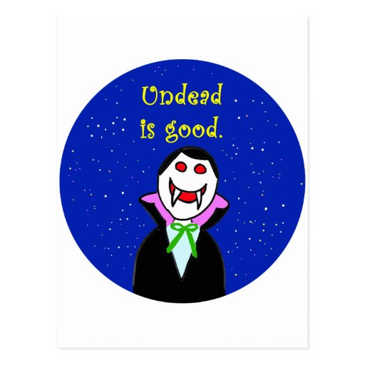 undead is good vampire life post card