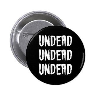 Undead Undead Undead Goth Batcave Deathrock 2 Inch Round Button