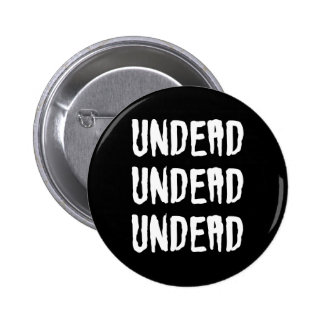 Undead Undead Undead Goth Batcave Deathrock Pinback Buttons