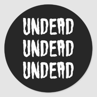 Undead Undead Undead Goth Batcave Deathrock Classic Round Sticker