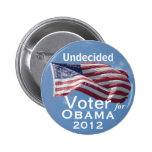 Undecided Voter for OBAMA 2012 2 Inch Round Button