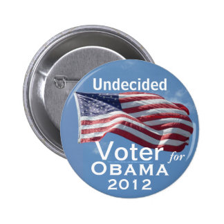 Undecided Voter for OBAMA 2012 Pinback Buttons