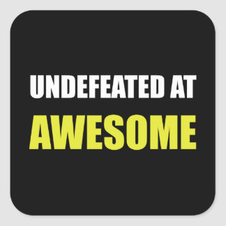 Undefeated At Awesome Square Sticker