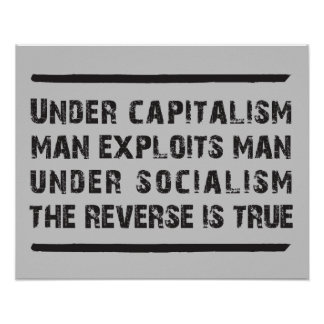 Under Capitalism Man Exploits Man... Poster