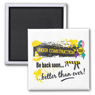 Under Construction Thyroid Cancer 2 Inch Square Magnet
