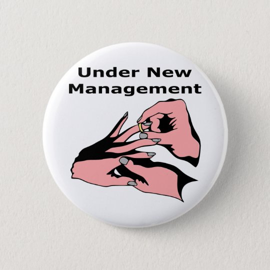 Under New Management Button