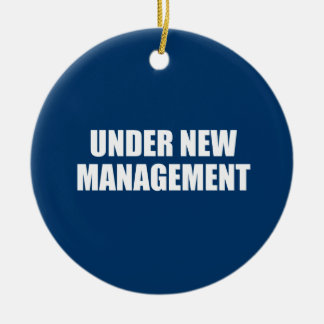 UNDER NEW MANAGEMENT Double-Sided CERAMIC ROUND CHRISTMAS ORNAMENT