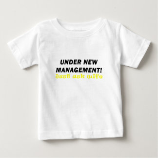 Under New Management Just ask Wife Infant T-shirt