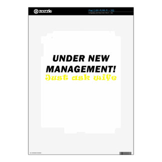 Under New Management Just ask Wife Skins For iPad 2