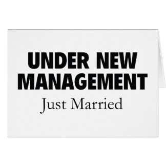 Under New Management. Just Married. Card