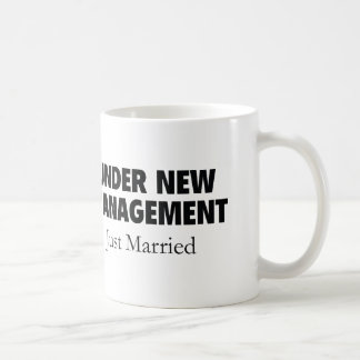 Under New Management. Just Married. Coffee Mug