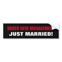 Under New Management Just Married funny wedding Bumper Sticker