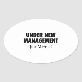 Under New Management. Just Married. Oval Sticker