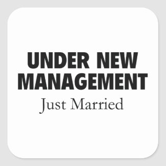 Under New Management. Just Married. Square Sticker