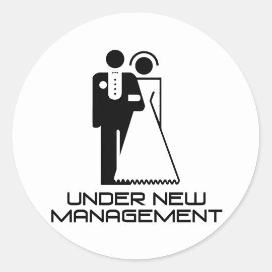 Under New Management Married Classic Round Sticker