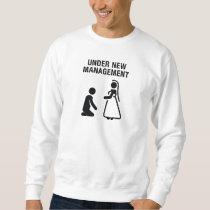 Under New Management Sweatshirt