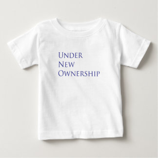 Under new ownership baby T-Shirt