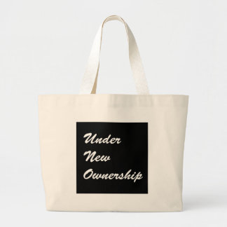 Under New Ownership Large Tote Bag