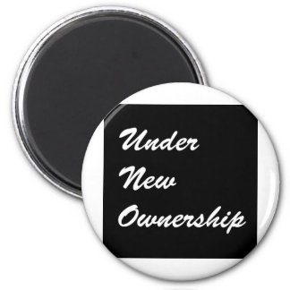 Under New Ownership Magnet