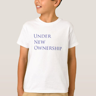 Under new ownership T-Shirt