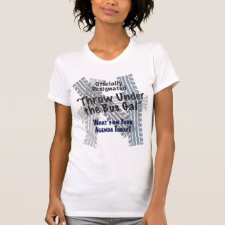 Under The Bus Gal Ladies Casual Scoop T-Shirt