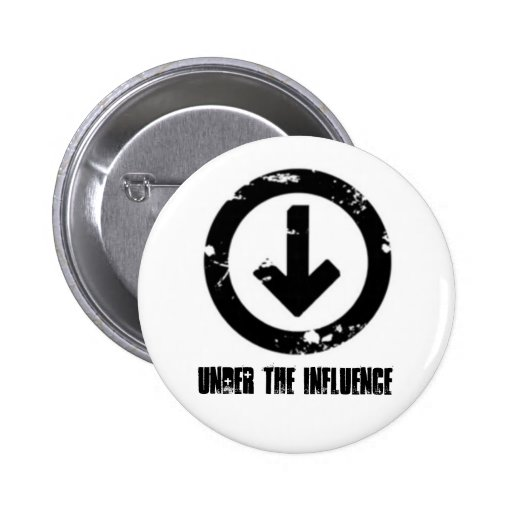 Under the Influence Pinback Button