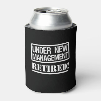 Under the Management, Retired funny saying can Can Cooler