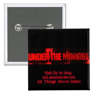 Under The Morgue Button #1