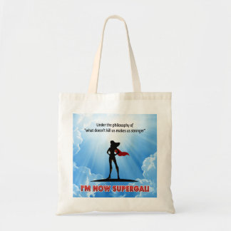 """Under the philosophy of """"what doesn't kill us... tote bag"""