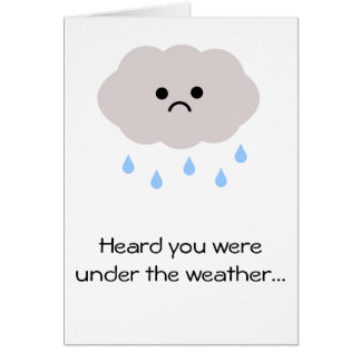 Under the weather get well or cancer card
