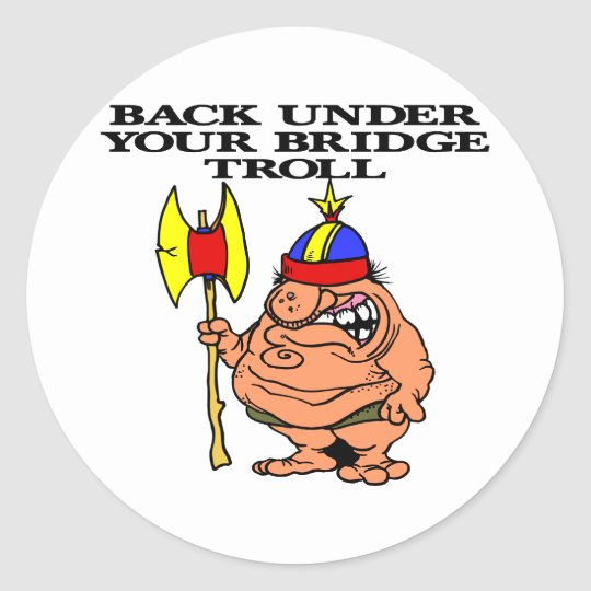 Under Your Bridge Troll Classic Round Sticker