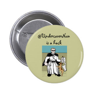 Undercover Nun is a hack Pinback Button