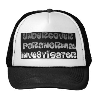 undercover paranormal investigator trucker hat