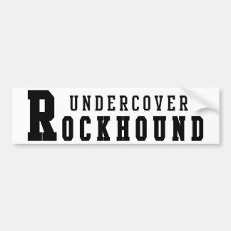 Undercover Rockhound Bumper Sticker