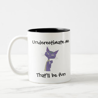 Underestimate Me Mug