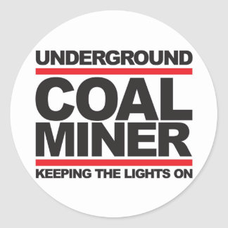 UNDERGROUND COAL MINER.jpg Classic Round Sticker