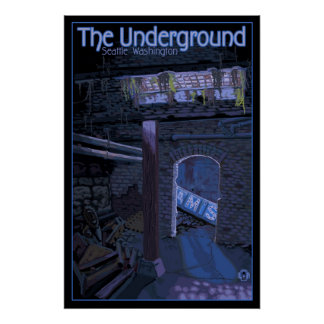 Underground Tour - Pioneer Square Seattle Poster