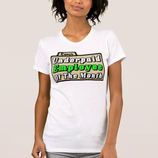 Underpaid Employee Of The Month Tee Shirts T-Shirt, Hoodie, Sweatshirt