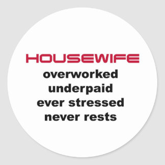 Underpaid Housewife Classic Round Sticker