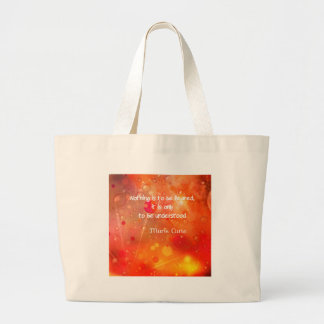 Understanding is better than fear large tote bag