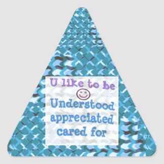 Understood,APPRECIATED, Cared  WISDOM LOWPRICE Triangle Stickers