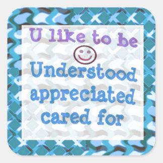 Understood,APPRECIATED, Cared  WISDOM LOWPRICE Square Sticker