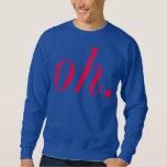 Underwhelmed Sweatshirt