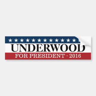 Underwood or Nobody for President in this election Bumper Sticker